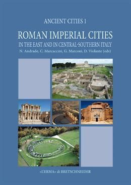 ROMAN IMPERIAL CITIES, IN THE EAST AND IN CENTRAL-SOUTHERN ITALY
