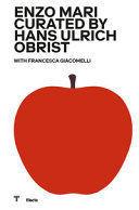 ENZO MARI CURATED BY HANS HULRICH OBRIST. CATALOGO DELLA MOSTRA (MILANO, 17 OTTOBRE 2020-18 APRILE 2021). EDIZ. ITALIANA