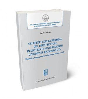 GLI EFFETTI DELLA RIFORMA DEL TERZO SETTORE IN MATERIA DI «ENTI RELIGIOSI CIVILMENTE RICONOSCIUTI»