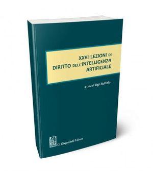 XXVI LEZIONI DI DIRITTO DELL'INTELLIGENZA ARTIFICIALE