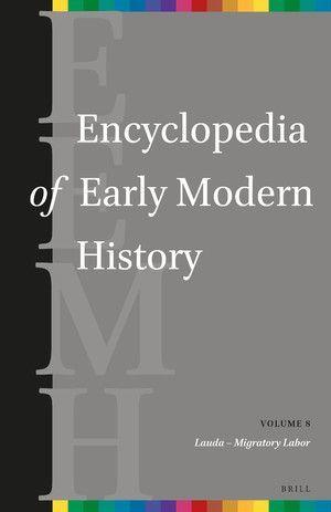 ENCYCLOPEDIA OF EARLY MODERN HISTORY, VOLUME 8