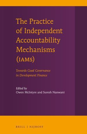 THE PRACTICE OF INDEPENDENT ACCOUNTABILITY MECHANISMS (IAMS)
