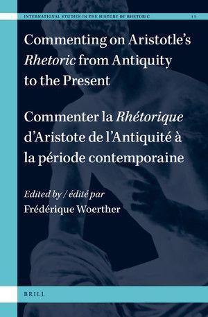 COMMENTER LA RHÉTORIQUE D'ARISTOTLE, DE L'ANTIQUITÉ À LA PÉRIODE CONTEMPORAINE