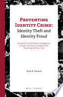 PREVENTING IDENTITY CRIME: IDENTITY THEFT AND IDENTITY FRAUD