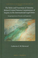 THE ROLES AND FUNCTIONS OF ATROCITY-RELATED UNITED NATIONS COMMISSIONS OF INQUIRY IN THE INTERNATIONAL LEGAL ORDER