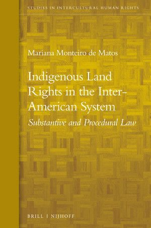 INDIGENOUS LAND RIGHTS IN THE INTER-AMERICAN SYSTEM