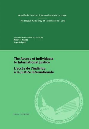 THE ACCESS OF INDIVIDUALS TO INTERNATIONAL JUSTICE