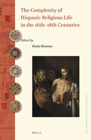 THE COMPLEXITY OF HISPANIC RELIGIOUS LIFE IN THE 16TH-18TH CENTURIES