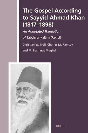 THE GOSPEL ACCORDING TO SAYYID AHMAD KHAN (1817-1898)