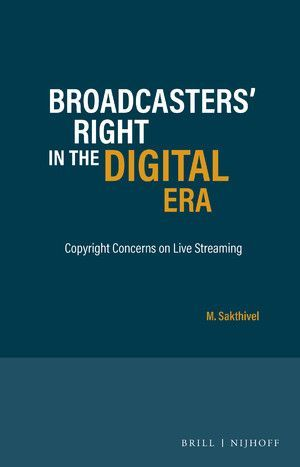 BROADCASTERS' RIGHT IN THE DIGITAL ERA