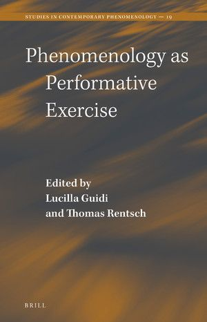 PHENOMENOLOGY AS PERFORMATIVE EXERCISE