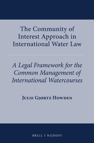 THE COMMUNITY OF INTEREST APPROACH IN INTERNATIONAL WATER LAW