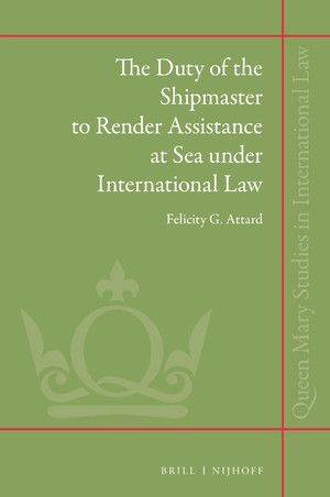 THE DUTY OF THE SHIPMASTER TO RENDER ASSISTANCE AT SEA UNDER INTERNATIONAL LAW