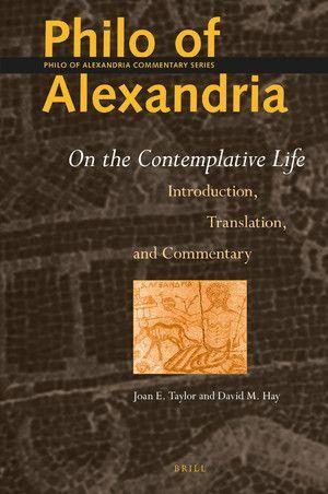 PHILO OF ALEXANDRIA ON THE CONTEMPLATIVE LIFE