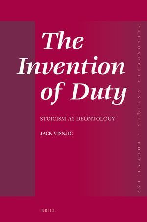 THE INVENTION OF DUTY: STOICISM AS DEONTOLOGY