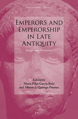 EMPERORS AND EMPERORSHIP IN LATE ANTIQUITY