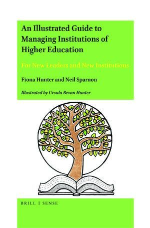 AN ILLUSTRATED GUIDE TO MANAGING INSTITUTIONS OF HIGHER EDUCATION