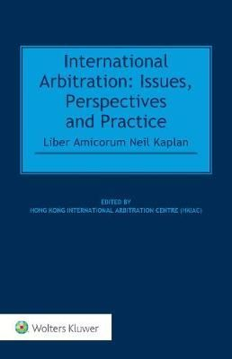 INTERNATIONAL ARBITRATION: ISSUES, PERSPECTIVES AND PRACTICE