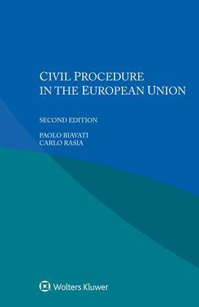 CIVIL PROCEDURE IN THE EUROPEAN UNION