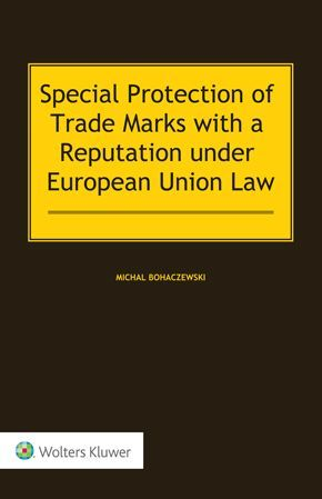 SPECIAL PROTECTION OF TRADE MARKS WITH A REPUTATION UNDER EUROPEAN UNION LAW
