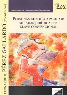 PERSONAS CON DISCAPACIDAD: MIRADAS JURIDICAS EN CLAVE CONVENCIONAL