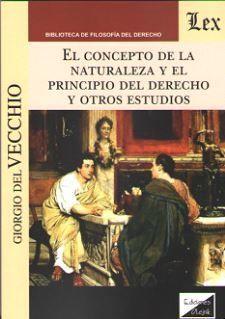 EL CONCEPTO DE LA NATURALEZA Y EL PRINCIPIO DEL DERECHO Y OTROS ESTUDIOS