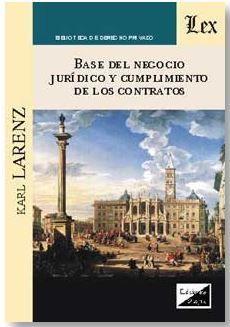 BASE DEL NEGOCIO JURIDICO Y CUMPLIMIENTO DE LOS CONTRATOS