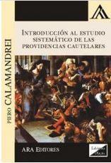 INTRODUCCION AL ESTUDIO SISTEMATICO DE LAS PROVIDENCIAS CAUTELARES
