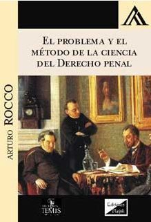PROBLEMA Y EL METODO DE LA CIENCIA DEL DERECHO PENAL, EL (2018)