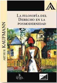 LA FILOSOFIA DEL DERECHO EN LA POSMODERNIDAD