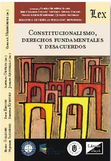 CONSTITUCIONALISMO, DERECHOS FUNDAMENTALES Y DESACUERDOS