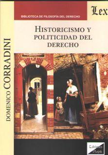 HISTORICISMO Y POLITICIDAD DEL DERECHO 2018