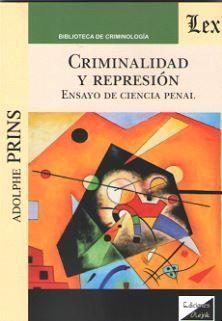 CRIMINALIDAD Y REPRESION (2018) ENSAYO DE CIENCIA PENAL