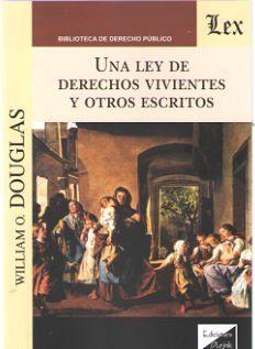 UNA LEY DE DERECHOS VIVIENTES Y OTROS ESCRITOS