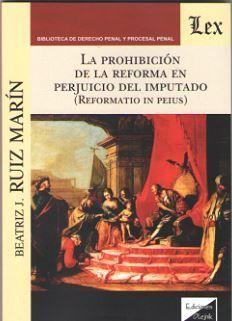 PROHIBICION DE LA REFORMA EN PERJUICIO DEL IMPUTADO, LA