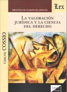 VALORACION JURIDICA Y LA CIENCIA DEL DERECHO, LA