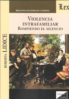 VIOLENCIA INTRAFAMILIAR. ROMPIENDO EL SILENCIO