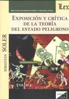 EXPOSICION Y CRITICA DE LA TEORIA DEL ESTADO PELIGROSOS