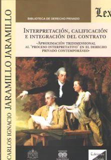 INTERPRETACION, CALIFICACION E INTEGRACION DEL CONTRATO