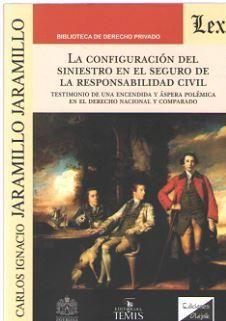CONFIGURACION DEL SINIESTRO EN EL SEGURO DE LA RESPONSABILIDAD CIVIL, LA