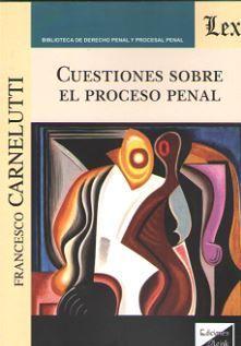 CUESTIONES SOBRE EL PROCESO PENAL