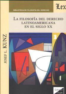 LA FILOSOFIA DEL DERECHO LATINOAMERICANA EN EL SIGLO XX