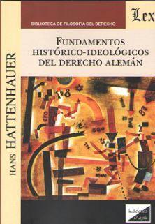 FUNDAMENTOS HISTORICO-IDEOLOGICOS DEL DERECHO ALEMAN