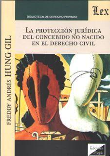 LA PROTECCION JURIDICA DEL CONCEBIDO NO NACIDO EN EL DERECHO CIVIL