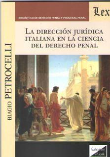 LA DIRECCION JURIDICA ITALIANA EN LA CIENCIA DEL DERECHO PENAL