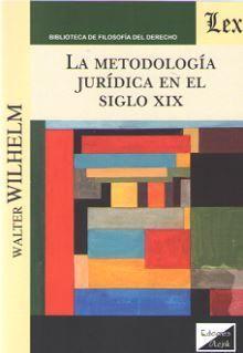 LA METODOLOGIA JURIDICA EN EL SIGLO XIX