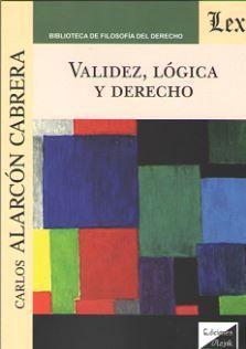 VALIDEZ, LOGICA Y DERECHO