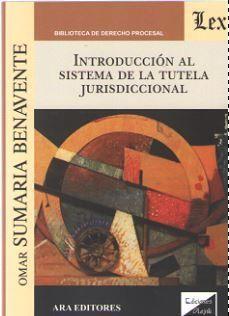 INTRODUCCION AL SISTEMA DE LA TUTELA JURISDICCIONAL