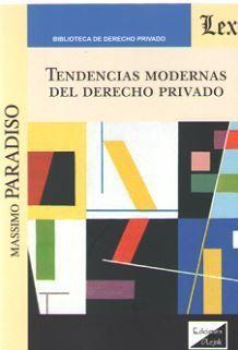 TENDENCIAS MODERNAS DEL DERECHO PRIVADO