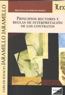 PRINCIPIOS RECTORES Y REGLAS DE INTERPRETACION DE LOS CONTRATOS